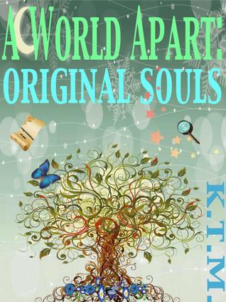 Original Souls (A World Apart, #1) Kyle Thomas Miller