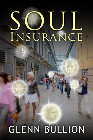 Soul Insurance  by  Glenn Bullion