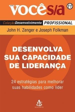 Desenvolva sua capacidade de liderança John H. Zenger