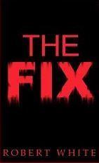 The Fix Robert    White
