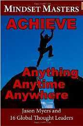 Mindset Masters: Achieve Anything, Anytime, Anywhere  by  Ronda Del Boccio