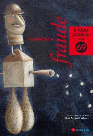Filarmónica Fraude - E Tudo Acabou em 69 Rui Miguel Abreu