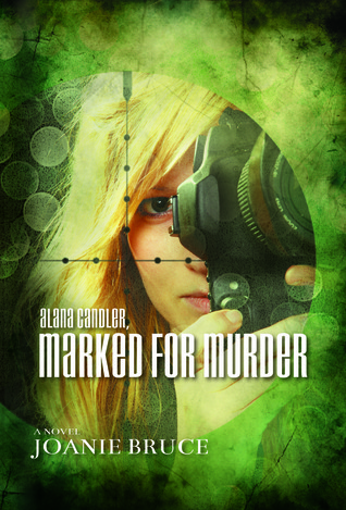 Alana Candler, Marked for Murder  by  Joanie Bruce