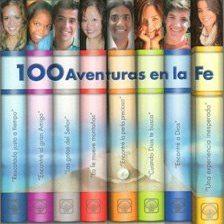 100 Aventuras en la Fe  by  Manuel Romero Cagigal