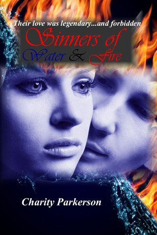 Sinners of Water & Fire (Sinners, #4) Charity Parkerson