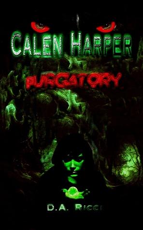 Calen Harper: Purgatory D.A. Ricci