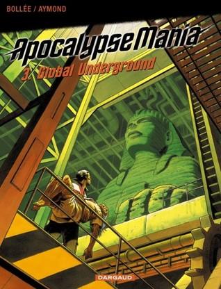 Global Underground (Apocalypse mania, #3) Laurent-Frédéric Bollée