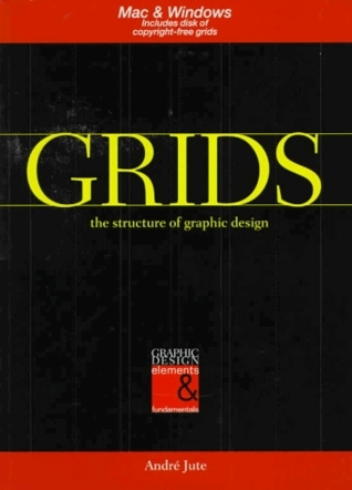 Grids: The Structure Of Graphic Design Andre Jute