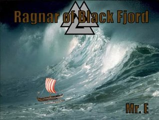 Ragnar of Black Fjord  by  Mr. E.