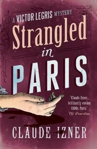 Strangled in Paris (Victor Legris, #6) Claude Izner