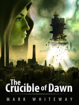 Lodestone Book Three: The Crucible of Dawn Mark Whiteway