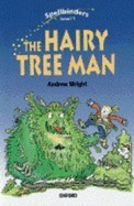 Hairy Tree Man: Level 1 Andrew Wright