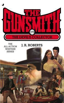 The Devils Collector (The Gunsmith, #379)  by  J.R. Roberts