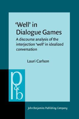 Well in Dialogue Games: A Discourse Analysis of the Interjection Well in Idealized Conversation  by  Lauri Carlson