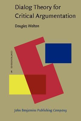 Dialog Theory For Critical Argumentation Douglas N. Walton