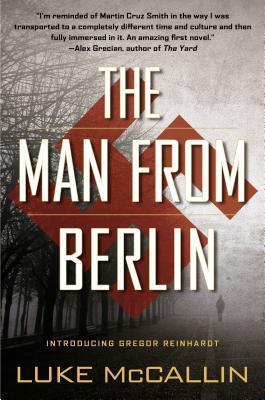 The Man From Berlin (Gregor Reinhardt, #1) Luke McCallin