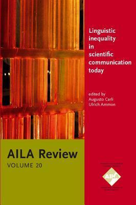 Linguistic Inequality In Scientific Communication Today (Aila Review) (Vol 20) Augusto Carli