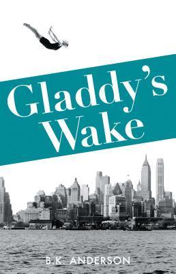 Gladdys Wake  by  B.K. Anderson