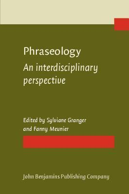 Phraseology: An Interdisciplinary Perspective  by  Sylviane Granger