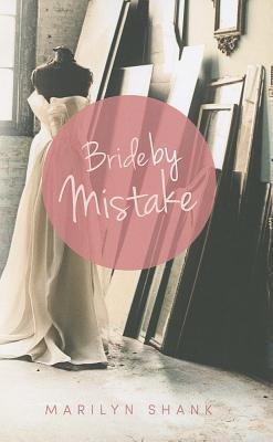 Bride Mistake by Marilyn  Shank