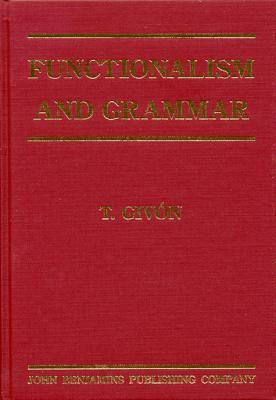 Functionalism and Grammar Talmy Givón