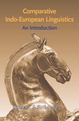 Comparative Indo-European Linguistics: An Introduction  by  Robert S. Beekes