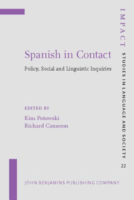 Spanish in Contact: Policy, Social and Linguistic Inquiries  by  Kim Potowski