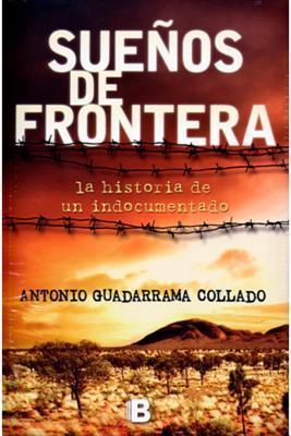 Suenos de Frontera Antonio Guadarrama