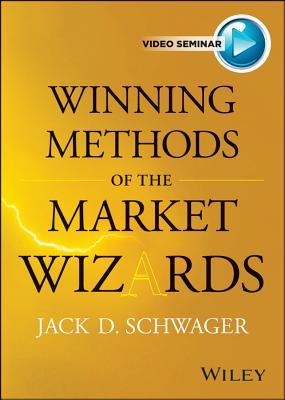 Winning Methods of the Market Wizards with Jack Schwager  by  Jack D. Schwager