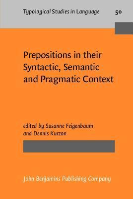 Prepositions in Their Syntactic, Semantic and Pragmatic Context  by  Susanne Feigenbaum