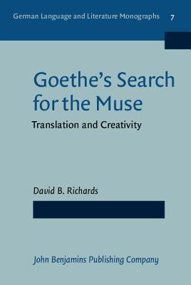 Goethes Search for the Muse  by  David B. Richards