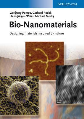 Bio-Nanomaterials: Designing Materials Inspired Nature by Wolfgang Pompe