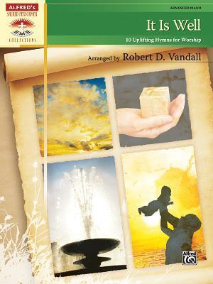 It Is Well: 10 Uplifting Hymns for Worship  by  Robert Vandall