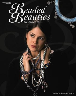 Beaded Beauties to Crochet (Leisure Arts #3656)  by  Susan Lutz Kenyon