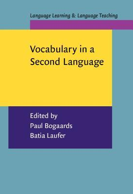 Vocabulary In A Second Language: Selection, Acquisition, And Testing Paul Bogaards