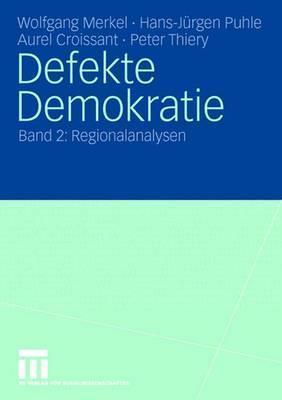 Defekte Demokratie: Band 2: Regionalanalysen  by  Wolfgang Merkel