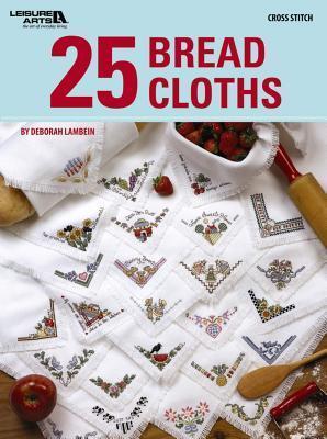 25 Bread Cloths (Leisure Arts #4849) Deborah Lambein