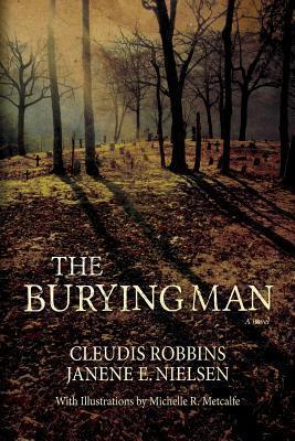 The Burying Man Cleudis Robbins