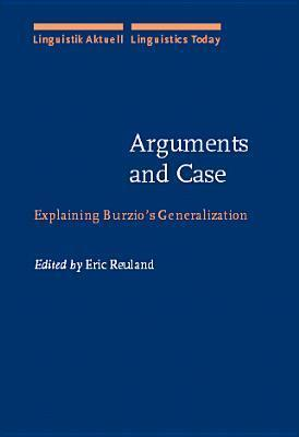Arguments And Case: Explaining Burzios Generalization Eric J. Reuland