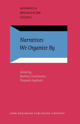 Narratives We Organize By Barbara Czarniawska