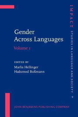 Gender Across Languages: The Linguistic Representation Of Women And Men, Volume 1  by  Marlis Hellinger