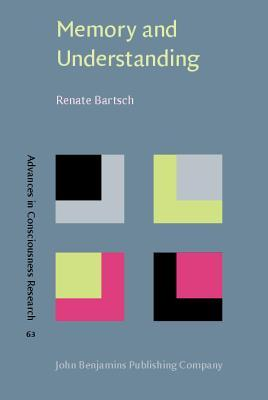 Memory And Understanding: Concept Formation In Prousts A La Recherche Du Temps Perdu  by  Renate Bartsch