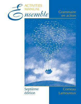 Ensemble, Cahier de Laboratoire (Lab Manual): Everything You Need to Know to Help Your Child Learn Raymond F. Comeau