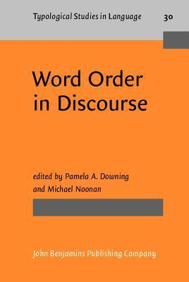 Word Order In Discourse  by  Pamela Downing