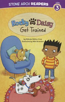 Rocky and Daisy Get Trained Melinda Melton Crow