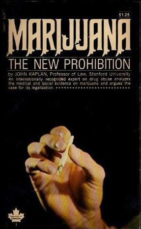 Marijuana: The New Prohibition John Kaplan
