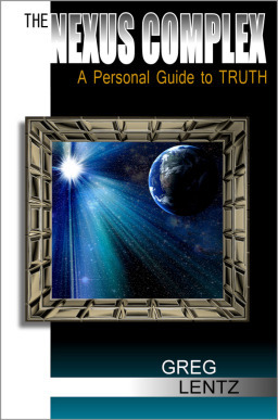 The Nexus Complex: A Personal Guide to Truth Greg Lentz