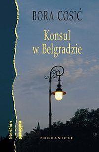 Konsul w Belgradzie  by  Bora Ćosić