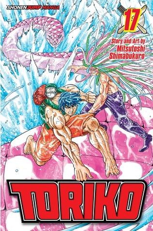 Toriko, Vol. 17  by  Mitsutoshi Shimabukuro
