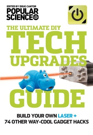 Tech Upgrades Guide: Build Your Own Laser Cutter + 59 Other Bad-Ass Upgrades Popular Science